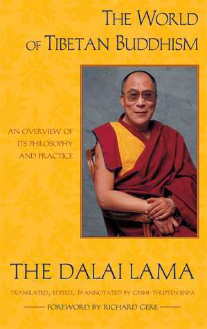 The World of Tibetan Buddhism: An Overview of Its Philosophy and Practice  by  Dalai Lama XIV