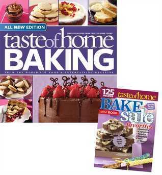 Taste of Home Baking with Bake Sale Bonus: Fresh-Cooked Fun! 125 Bake-Sale Favorites!  by  Taste of Home