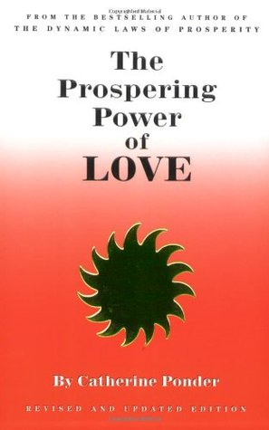 The Prospering Power of Love  by  Catherine Ponder