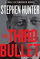 The Third Bullet (Bob Lee Swagger, #8)