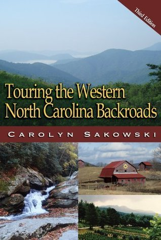 Touring the Western North Carolina Backroads Carolyn Sakowski