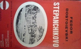 Stepanchikovo  by  Fyodor Dostoyevsky