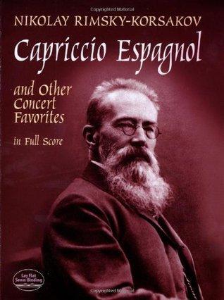 Capriccio Espagnol and Other Concert Favorites in Full Score Nikolai Rimsky-Korsakov