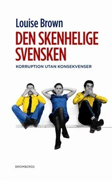 Den skenheliga svensken  by  Louise   Brown
