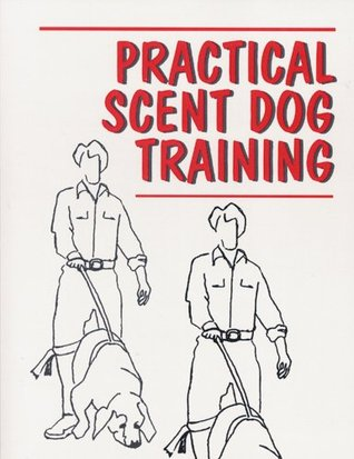 Practical Scent Dog Training  by  Lue Button