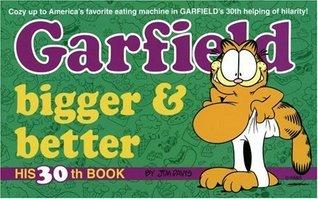 Garfield Bigger and Better (Garfield #30)  by  Jim Davis