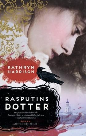 Rasputins dotter  by  Kathryn Harrison