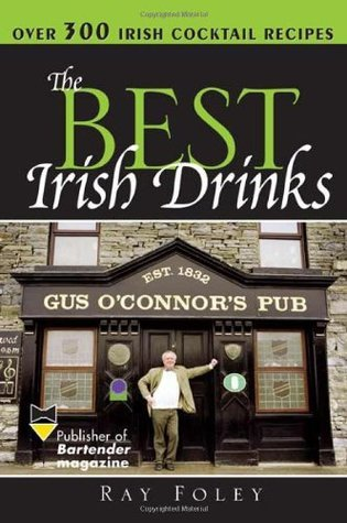 The Best Irish Drinks  by  Ray Foley