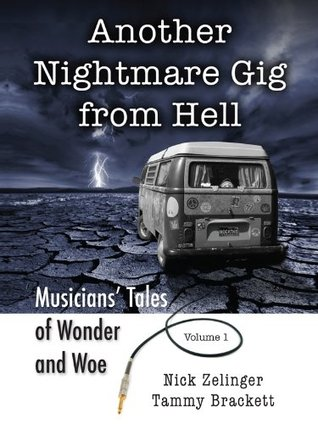 Another Nightmare Gig from Hell  by  Nick Zelinger