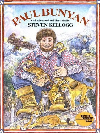 Paul Bunyan 20th Anniversary Edition (Reading rainbow book) Steven Kellogg