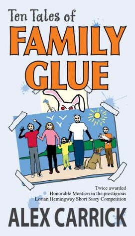 Ten Tales of Family Glue (Ten Tales series)  by  Alex Carrick