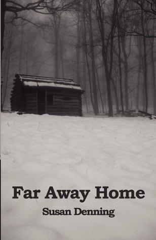 Far Away Home Susan Denning
