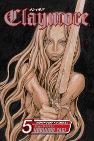 Claymore, Vol. 05: The Slashers (Claymore, #5)  by  Norihiro Yagi
