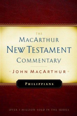 Philippians (MacArthur New Testament Commentary Series)  by  John F. MacArthur Jr.