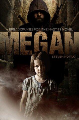 Megan: Breadcrumbs For The Nasties Book One Steven Novak