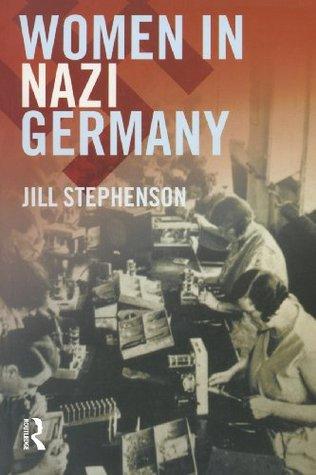 Women in Nazi Society Jill Stephenson