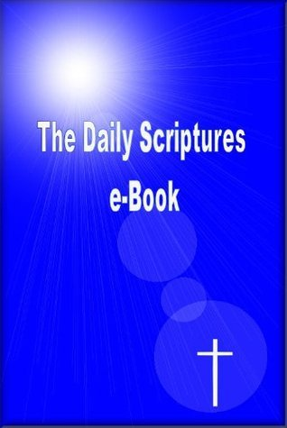 The Daily Scriptures e-Book  by  John Rice