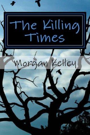 The Killing Times (The FBI/Romance Series #1)  by  Morgan Kelley