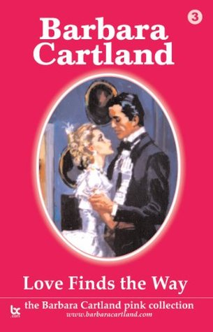 03. Love Finds The Way  by  Barbara Cartland