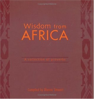 Wisdom from Africa: A Collection Of Provers Dianne Stewart