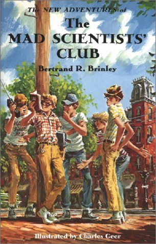 The Mad Scientists Club  by  Bertrand R. Brinley
