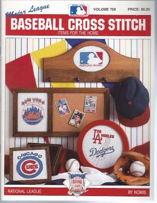 Baseball Cross Stitch Items for the Home: National League (Baseball Cross Stitch, Volume 708) Nomis