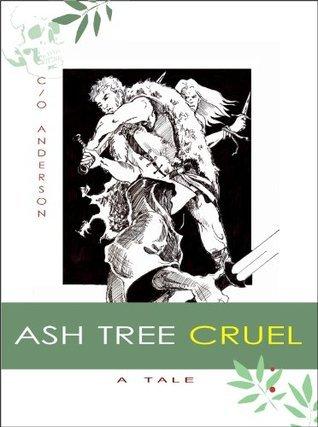 Ash Tree Cruel c/oAnderson