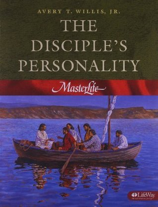 The Disciples Personality (Masterlife 2) Avery T. Willis Jr.