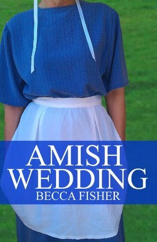 The Complete Amish Wedding Series (1-6) (Amish Romance)  by  Becca Fisher