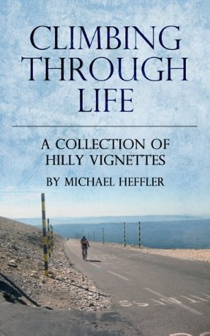 Climbing Through Life Michael Heffler