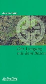 Der Umgang mit dem Bösen - Dämonenkampf im alten Mönchtum  by  Anselm Grün