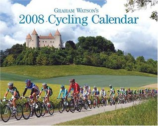Graham Watsons 2008 Cycling Calendar  by  Graham   Watson
