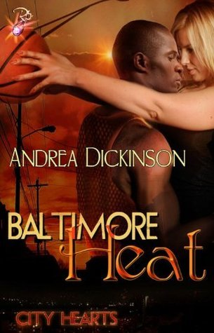 Baltimore Heat (City Hearts Series, Book One)  by  Andrea Dickinson