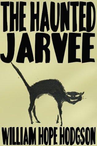 The Haunted Jarvee William Hope Hdgson