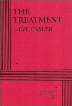The Treatment  by  Eve Ensler