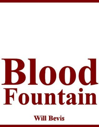 Blood Fountain Will Bevis