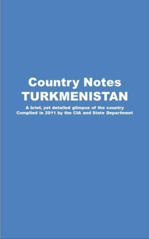 Country Notes TURKMENISTAN Central Intelligence Agency (C.I.A.)