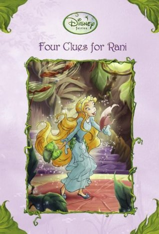 Four Clues for Rani (Tales of Pixie Hollow, #21) Catherine  Daly