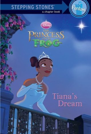 Tianas Dream (A Stepping Stone Book: Disneys The Princess and the Frog)  by  Barbara Bazaldua