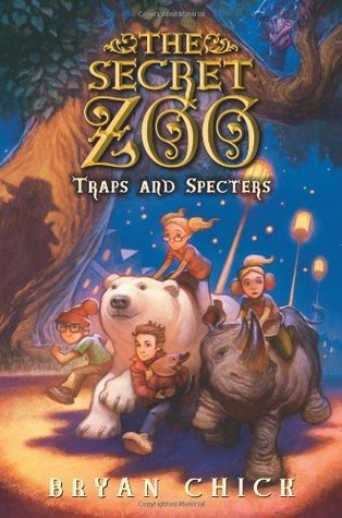 Traps and Specters (The Secret Zoo #4) Bryan Chick
