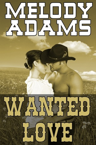 Wanted Love  by  Melody Adams