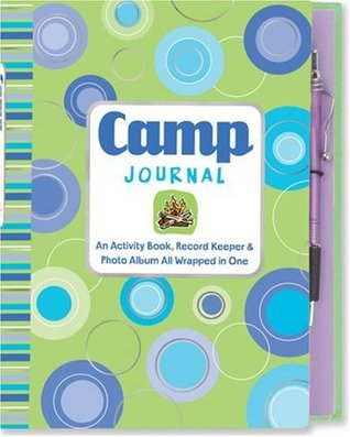 Camp Journal: An Activity Book, Record Keeper & Photo Album All wrapped in One (Activity Book Series) Susan Hood