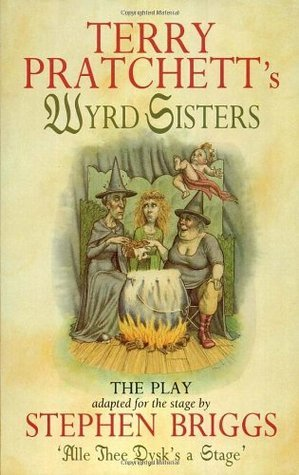 Wyrd Sisters: The Play  by  Terry Pratchett