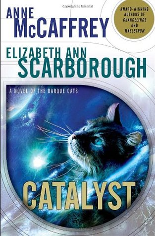 Catalyst (Tales of the Barque Cats #1)  by  Anne McCaffrey