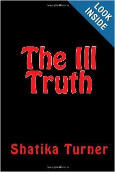 The Ill Truth Shatika Turner
