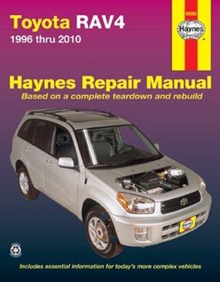 Toyota RAV4 1996 thru 2010: 1996 thru 2010  by  Editors Of Haynes Manuals