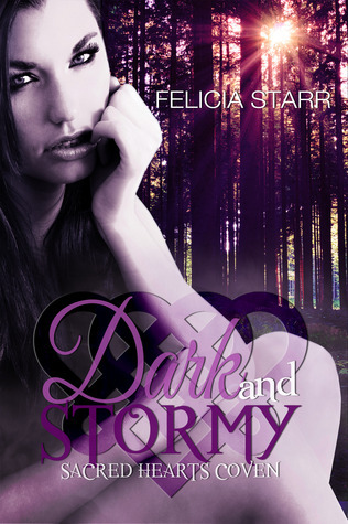 Dark and Stormy (Sacred Hearts Coven, #1)  by  Felicia Starr