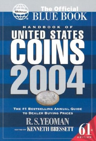 Handbook of United States Coins 2004: The Official Blue Book  by  R.S. Yeoman