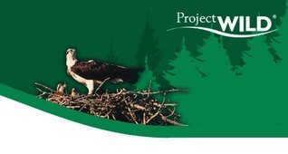 Project WILD: K-12 Curriculum and Activity Guide  by  Project WILD Staff