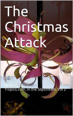 The Christmas Attack Carla Dix